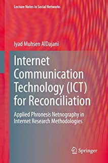 Internet Communication Technology (ICT) for Reconciliation: Applied Phronesis Netnography in Internet Research Methodologies