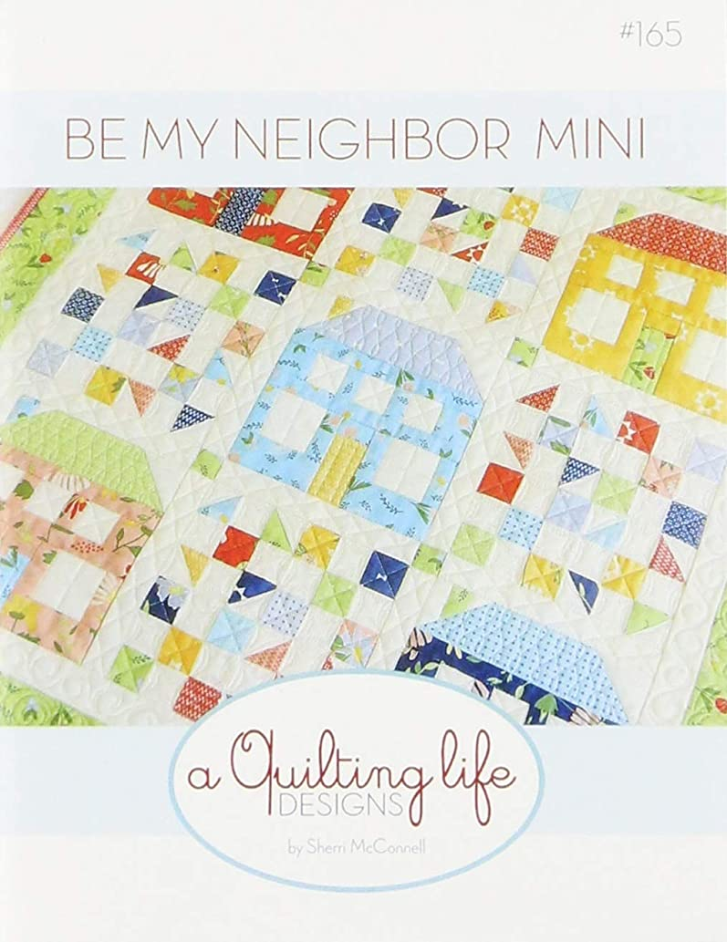Quilting Life Designs QLD165 Be My Neighbor Mini Quilt Pattern None