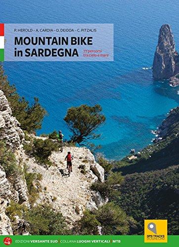 Mountain bike in Sardegna. 73 percorsi dal nord al sud