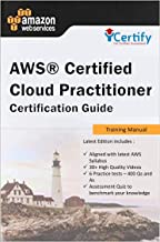 The Ultimate AWS® Certified Cloud Practitioner Training Manual: Includes 30+ videos and 100 Qs to get you certified !!