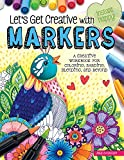 Let's Get Creative with Markers: A Creative Workbook for Coloring, Shading, Blending, and Beyond (Design...
