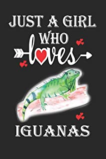 Just a Girl Who Loves Iguanas: Gift for Iguanas Lovers, Iguanas Lovers Journal / Notebook / Diary / Birthday Gift