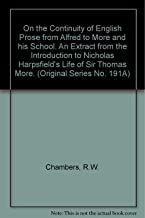 On the Continuity of English Prose from Alfred to More and his School. An Extract from the Introduction to Nicholas Harpsfield's Life of Sir Thomas More. (Original Series No. 191A)
