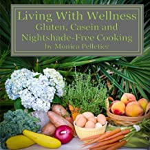 Living With Wellness: Gluten, Casein and Nightshade-free Cooking