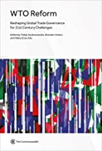 WTO Reform: Reshaping Global Trade Governance for 21st Century Challenges