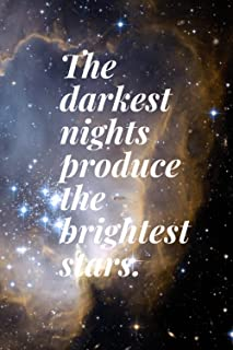 The Darkest Nights Produce The Brightest Starts Notebook / Journal / Diary / Positive Affirmation Book / Bible Journal / G...