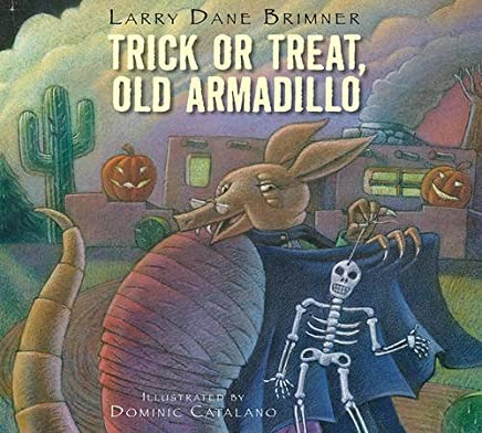 Trick or Treat, Old Armadillo by Larry Dane Brimner (2010-09-01)