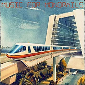Music for Monorails