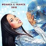 TB Music Presents #Dance & Trance 2018, Vol. 2 [Explicit]