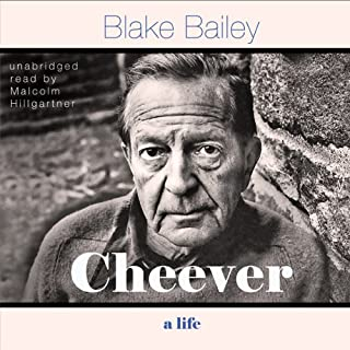 Cheever     A Life              By:                                                                                                                                 Blake Bailey                               Narrated by:                                                                                                                                 Malcolm Hillgartner                      Length: 27 hrs and 56 mins     60 ratings     Overall 3.9