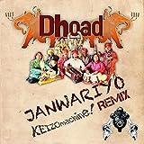 JANWARIYO - DHOAD (KEIZOmachine! Add Kic Remix)