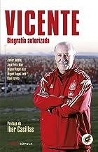 Vicente: Biografía autorizada. Prólogo de Iker Casillas (Deportes nº 1)