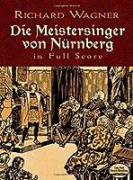 Wagner: Die Meistersinger Von Nurnburg: Complete Vocal and Orchestral Score