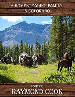 A Homesteading Family In Colorado by [Raymond Cook]