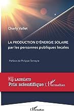 La production d'énergie solaire: Par les personnes publiques locales (Prix Scientifique) (French Edition)