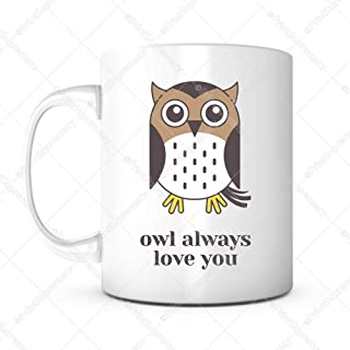 Owl Always Love You-Valentines Day Funny Mug,Mug for Wife/Husband,Girlfriend/Boyfriend Birthday Gift,Wedding Coffee Mug, Anniversary Mug,Couple Mug,Mother Day Mug,Father Day Mug,Long Distance Love Mug