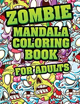 Zombie Mandala Coloring Book For adults  Coloring Pages for Everyone Adults Teenagers Tweens Older Kids Boys & Girls Mandala Coloring Book  A Calming Adult Activity Book