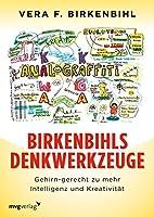 Birkenbihls Denkwerkzeuge: gehirn-gerecht zu mehr Intelligenz und Kreativitaet