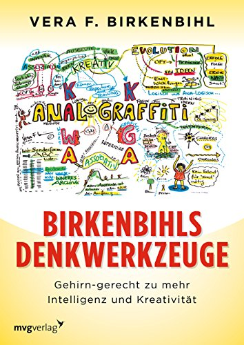 Birkenbihls Denkwerkzeuge: gehirn-gerecht zu mehr Intelligenz und Kreativität