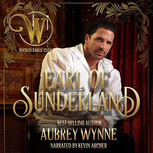 The Earl of Sunderland     Wicked Regency Romance (The Wicked Earls' Club)              By:                                                                                                                                 Aubrey Wynne,                                                                                        Wicked Earls' Club                               Narrated by:                                                                                                                                 Kevin Archer                      Length: 4 hrs and 47 mins     21 ratings     Overall 4.6