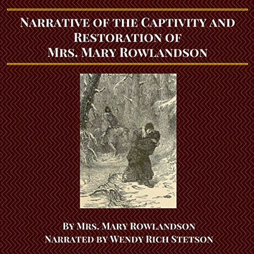 Narrative of the Captivity and Restoration of Mrs. Mary Rowlandson audiobook cover art