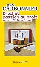 Livres Droit et passion du droit sous la Ve République PDF