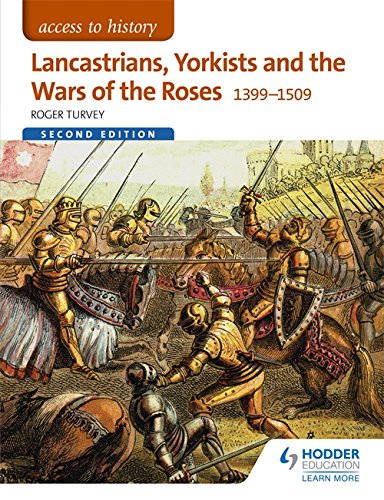 Lancastrians, Yorkists and the Wars of the Roses, 1399-1509 (Access to History)
