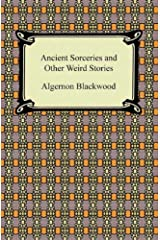 Ancient Sorceries and Other Weird Stories Kindle Edition