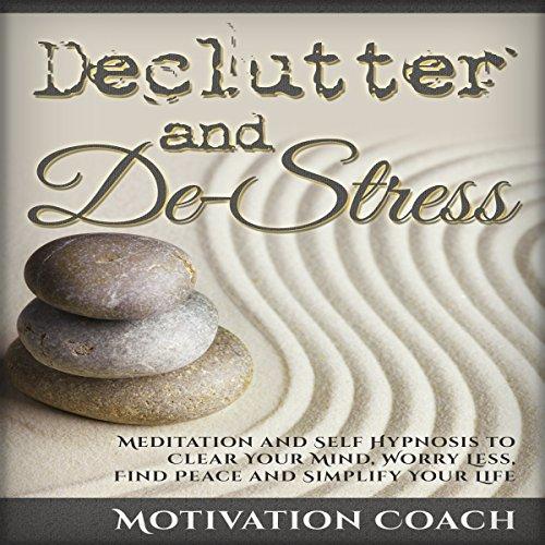 Declutter and De-Stress audiobook cover art