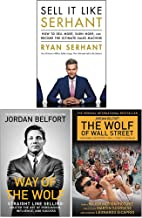 Sell It Like Serhant, Way of the Wolf, The Wolf of Wall Street Collection 3 Books Set