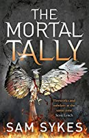 The Mortal Tally: Bring Down Heaven Book 2