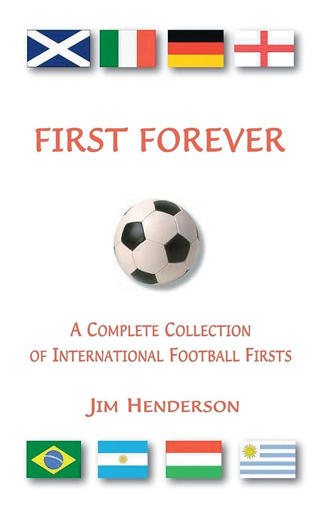 ロボットそんなにFirst Forever: A Complete Collection of International Football Firsts