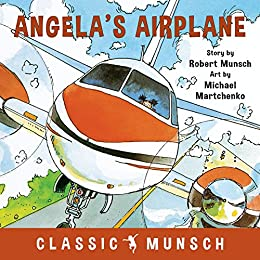 Angela's Airplane (Classic Munsch) by [Robert Munsch, Michael Martchenko]