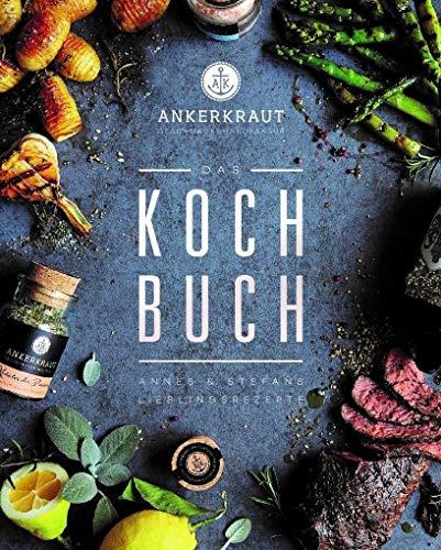 Das Ankerkraut Kochbuch: Annes und...