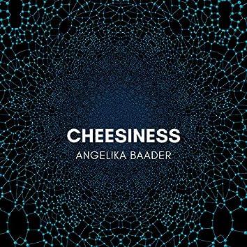 Cheesiness