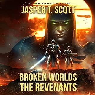 The Revenants     Broken Worlds, Book 2              Written by:                                                                                                                                 Jasper T. Scott                               Narrated by:                                                                                                                                 Jonathan Todd Ross                      Length: 10 hrs and 48 mins     1 rating     Overall 5.0