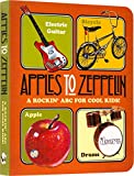 Apples to Zeppelin - A Rockin' ABC for Cool Kids!.: A Rockin' ABC for Cool Kids! (Music Legends and Learning for Kids)