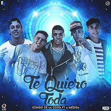 Te Quiero Toda (feat. A Medida)