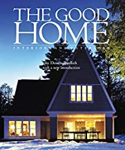 The Good Home: Interiors and Exteriors