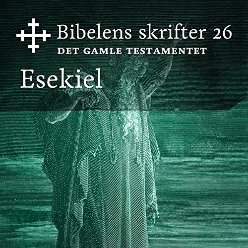 Esekiel (Bibel2011 - Bibelens skrifter 26 - Det Gamle Testamentet) cover art