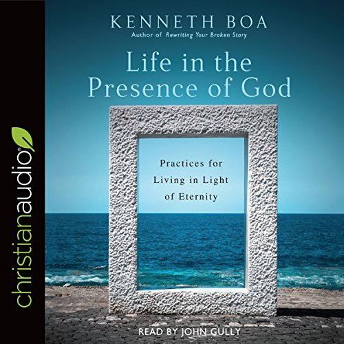 Life in the Presence of God     Practices for Living in Light of Eternity              By:                                                                                                                                 Kenneth Boa                               Narrated by:                                                                                                                                 John Gully                      Length: 8 hrs and 55 mins     13 ratings     Overall 4.8