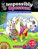 IMPOSSIBLY OPOSSUM: Coloring Book, Facts, and Games: Adult Coloring Book, Children's  Coloring Book, For Ages 5 - 105