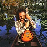Songtexte von Tinsley Ellis - Hell or High Water