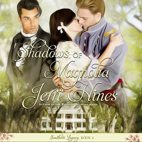 Shadows of Magnolia      Southern Legacy Series, Book 2              By:                                                                                                                                 Jerri Hines                               Narrated by:                                                                                                                                 Sandra Parker                      Length: 5 hrs and 51 mins     1 rating     Overall 4.0