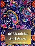 60 Mandalas Anti-Stress Livre de coloriage pour adulte: 60 pages de coloriages pour anti-stress et psychique stable et de pouvoir faire sortir sa creativité et son imagination