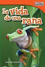 Teacher Created Materials - TIME For Kids Informational Text: La vida de una rana (A Frog's Life) - Grade 1 - Guided Reading Level E