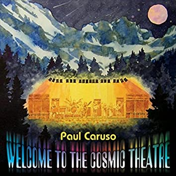Welcome to the Cosmic Theatre