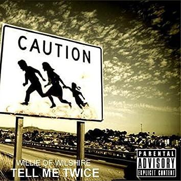 Tell Me Twice
