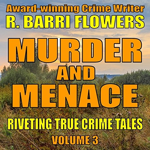 Murder and Menace: Riveting True Crime Tales, Book 3  By  cover art