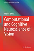 Computational and Cognitive Neuroscience of Vision (Cognitive Science and Technology)